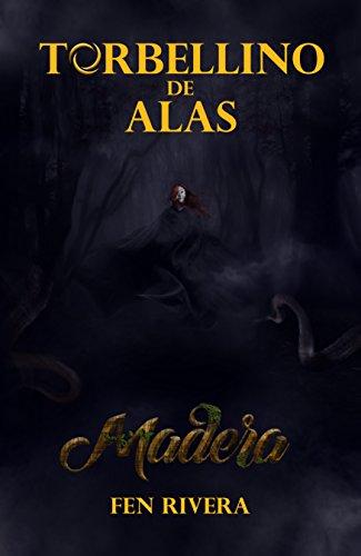 Madera (Torbellino de Alas) por Fen Rivera