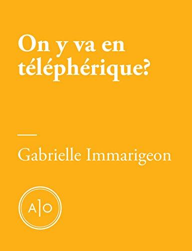 On y va en téléphérique? par Gabrielle Immarigeon
