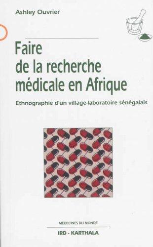 Faire de la recherche médicale en Afrique. Ethnographie d'un village-laboratoire sénégalais par Ashley OUVRIER