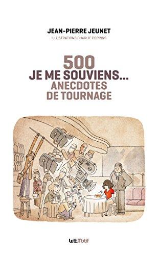 Je me souviens, 500 anecdotes de tournage (cartonné) par Jean-Pierre Jeunet