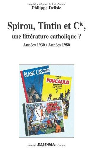 Spirou, Tintin et Cie, une littérature catholique ? Années 1930/Années 1980