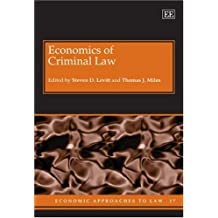 Economics of Criminal Law (Economic Approaches to Law) (2008-05-30)