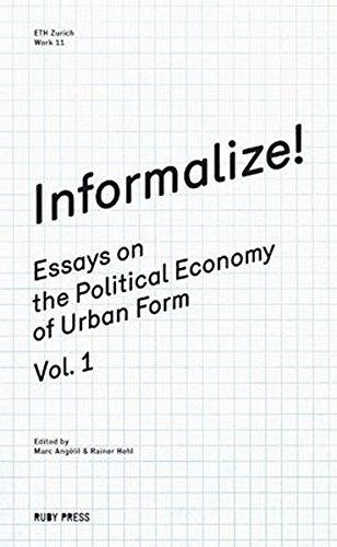 informalize-essays-on-the-political-economy-of-urban-form-vol-1
