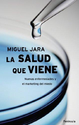 La salud que viene: Nuevas enfermedades y el marketing del miedo por Miguel Jara