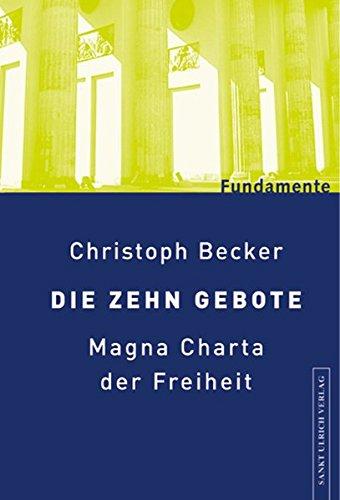 Die Zehn Gebote: Verfassung der Freiheit (Fundamente)