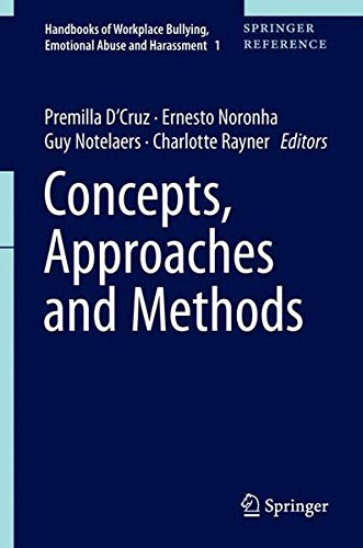 Concepts, Approaches and Methods (Handbooks of Workplace Bullying, Emotional Abuse and Harassment, Band 1)