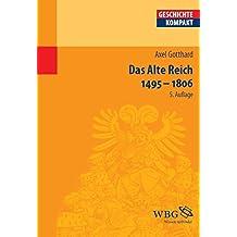 Das Alte Reich 1495 – 1806 (Geschichte kompakt)
