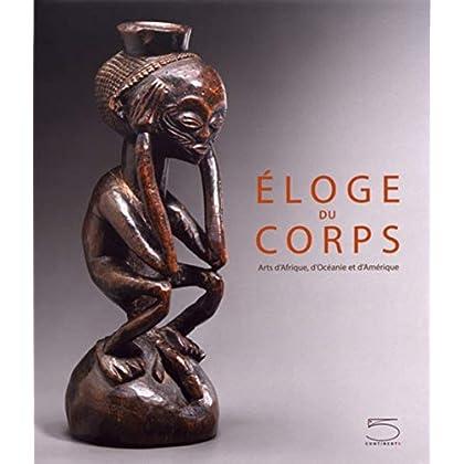 Éloge du corps: Arts d'Afrique, d'Amérique et d'Océanie