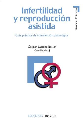 Infertilidad y reproducción asistida: Guía práctica de intervención psicológica (Manuales Prácticos)