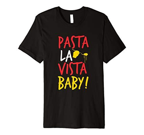Pasta La Vista Baby–Funny Spaghetti T-Shirt