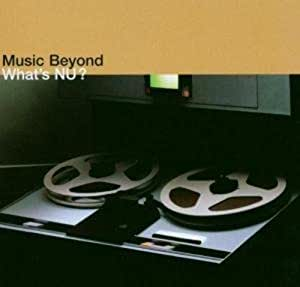 Music Beyond-What'S Nu