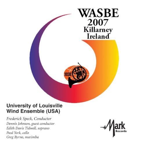2007 Wasbe Killarney, Ireland: University Of Lousiville Wind Ensemble Louisville University