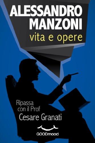 Alessandro Manzoni: vita e opere (Ripassa con il Prof.)
