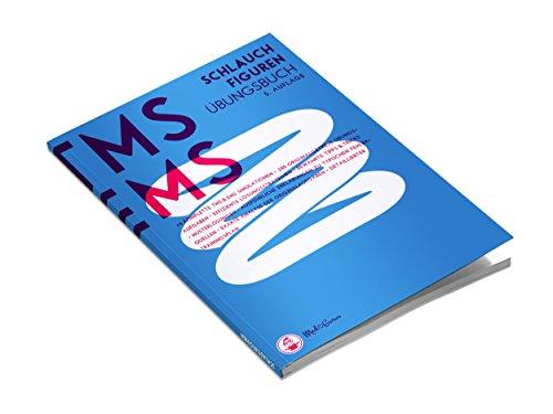 Medizinertest TMS & EMS 2019 - Schlauchfiguren: Zur Vorbereitung auf den Test für medizinische Studiengänge in Deutschland und den Eignungstest für Medizin in der Schweiz