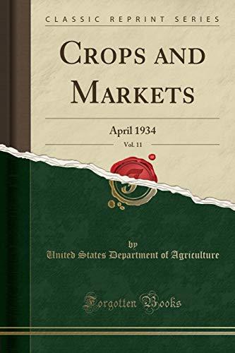 Crops and Markets, Vol. 11: April 1934 (Classic Reprint)