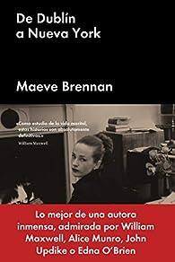 De Dublín a Nueva York par Maeve Brennan