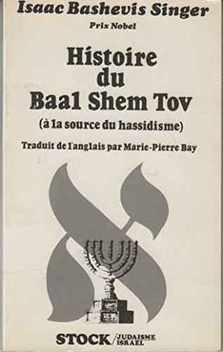 Histoire du Baal Shem Tov :  la source du hassidisme