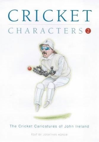 Cricket Characters: v. 2: The Cricket Caricatures of John Ireland