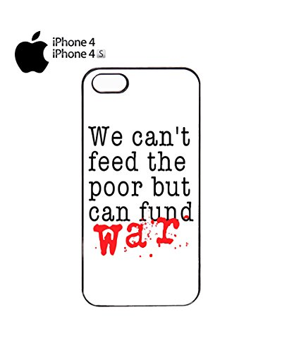 We Can't Feed The Poor But Can Fund War Mobile Phone Case Cover iPhone 6 Plus + White Noir