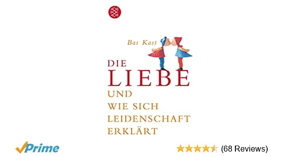 die liebe und wie sich leidenschaft erklärt deutsche