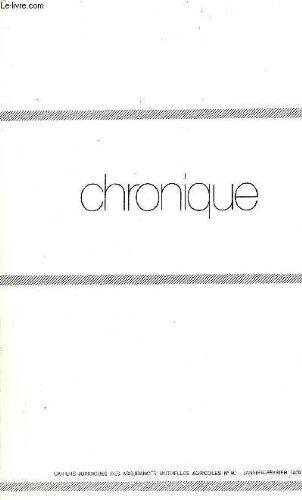CHRONIQUE - CAHIERS JURIDIQUES DES ASSURANCES MUTUELLES AGRICOLES N°90 JANVIER FEVRIER 1979. par collectif