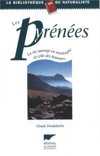 Les Pyrénées : La Vie sauvage en montagne et celle des hommes