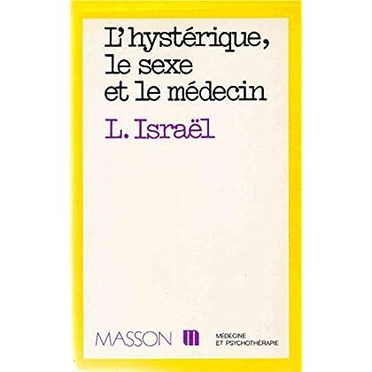 L'hysterique, le sexe et le medecin.