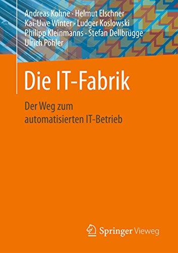 Die IT-Fabrik: Der Weg zum automatisierten IT-Betrieb