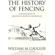 The History of Fencing: Foundations of Modern European Swordplay