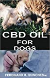 CBD OIL FOR DOGS: A COMPLETE GUIDE ON HOW TO USE CBD OIL O TREAT DOGS (English Edition)