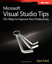 Microsoft® Visual Studio® Tips: 251 Ways to Improve Your Productivity (PRO-Developer)