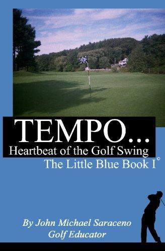 TEMPO.Heartbeat of the Golf Swing: The Little Blue Book I por John Michael Saraceno