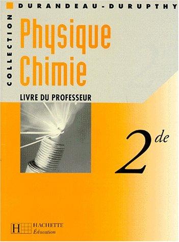 PHYSIQUE CHIMIE 2NDE. Livre du professeur