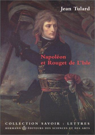 Napoléon et  Rouget de l'Isle par Jean Tulard