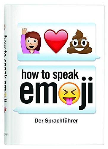 Buchseite und Rezensionen zu 'How to speak Emoji: Der Sprachführer' von Fred Benenson
