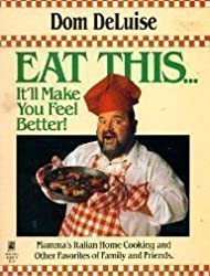 Eat This .. It'll Make You Feel Better by Deluise (1990-04-15)
