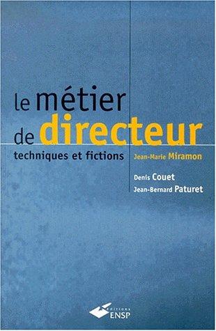 Le métier de directeur, techniques et fictions par J.-M. Miramon
