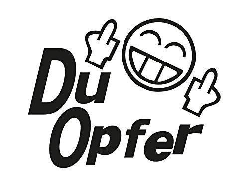 1 x 2 Plott Aufkleber Du Opfer Shocker Sticker Tuning Autoaufkleber Spruch JDM