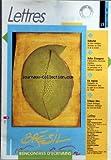 LETTRES [No 13] du 01/03/1987 - EDITORIAL DE JEAN GATTEGNO - BELLES ETRANGERES - RENCONTRES D'ECRIVAINS BRESILIENS - PREMIERE REUNION DE SPECIALISTES DE LA LITTERATURE ESPAGNOLE - EN REGIONS - FORMATION DU BIBLIOTHECAIRE DANS LE CADRE DE LA REFORME DE L'ENSB - TRIBUNE LIBRE PAR CLAUDE ROMARGNY...