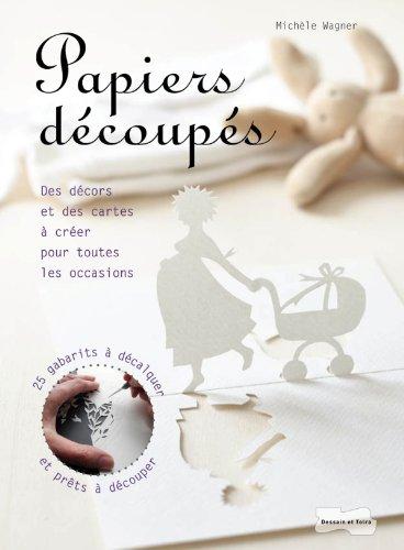Papiers découpés par Michèle Wagner