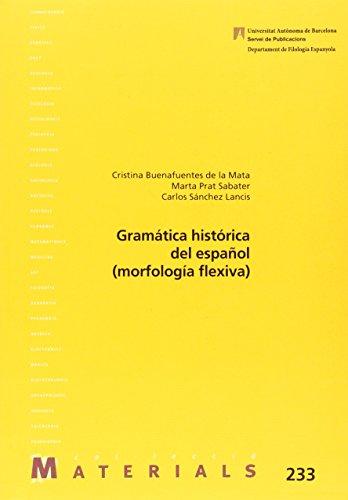 Gramática histórica del español (morfología flexiva) (Materials) por Aa.Vv.