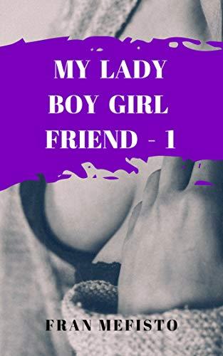 Couverture du livre MY LADY BOY GIRL FRIEND - Partie 1: Découverte (My Lady Boy Girl Friend - FR)