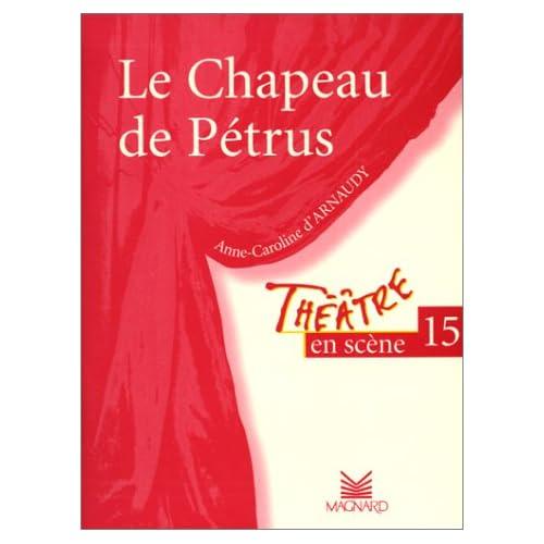 Théâtre en scène, numéro 15 : 'Le Chapeau de Petrus'
