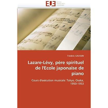Lazare-lévy, père spirituel de l''ecole japonaise de piano