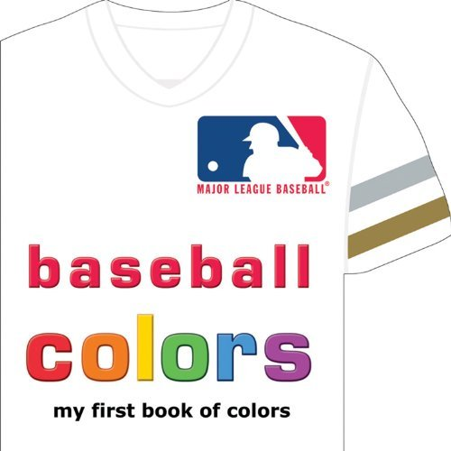 MLB Baseball Colors: My First Book of Colors by Brad M. Epstein (2013-05-15) par Brad M. Epstein