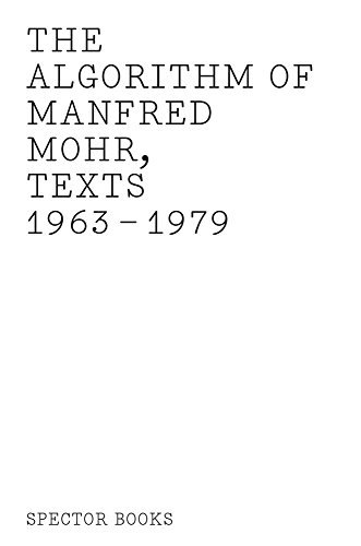 The Algorithm of Manfred Mohr: Texts 1963-1979