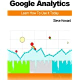 Google Analytics: Learn How To Use It Today (English Edition)