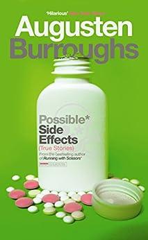 Possible Side Effects: True Stories (English Edition) par [Burroughs, Augusten]