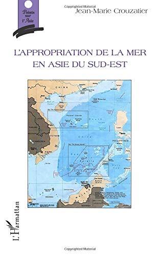L'appropriation de la mer en Asie du sud-est par Jean-Marie Crouzatier