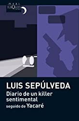 Diario De UN Killer Sentimental by Luis Sepulveda (2011-09-02)